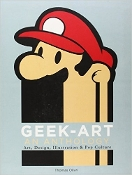 Geek-Art: An Anthology: Art, Design, Illustration & Pop Culture